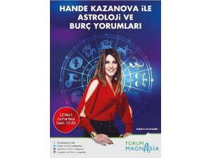 Hande Kazanova Forum Magnesia'ya Geliyor