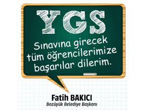 Başkan Bakıcı YGS'ye Girecek Öğrencilere Başarılar Diledi