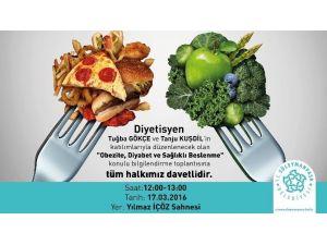 """Sağlıkta Bilgilendirme Toplantıları """"Obezite, Diyabet Ve Sağlıklı Beslenme"""" İle Devam Edecek"""