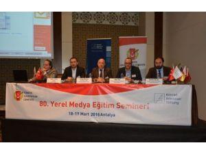 80. Yerel Gazetecilik Semineri Antalya'da Başladı