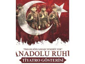 Anadolu Ruhu Tiyatro Gösterimi İle Anlatılıyor