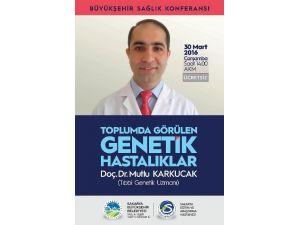 """AKM'de """"Toplumda Görülen Genetik Hastalıklar"""" Konferansı 30 Mart'ta"""