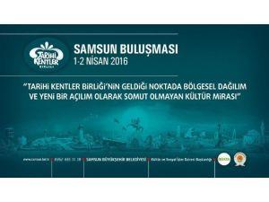 Tarihi Kentler Samsun'da Buluşuyor
