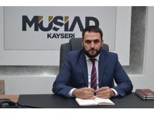 MÜSİAD Kayseri Başkanı Nedim Olgunharputlu: