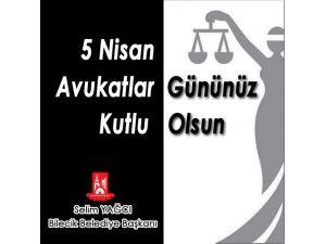 Bilecik Belediye Başkanı Selim Yağcı'nın 5 Nisan Avukatlar Günü Mesajı