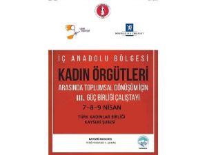 İç Anadolu'daki Kadın Sivil Toplum Kuruluşları Kayseri'de Buluşuyor