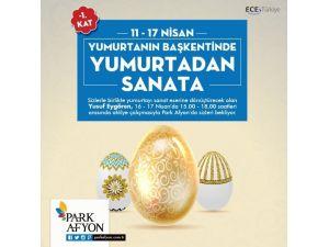 """Park Afyon'da """"Yumurta Sanatı"""" Sergisi Açılacak"""
