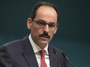Cumhurbaşkanlığı Sözcüsü Kalın: Suriye'deki operasyonların kabul edilmesi mümkün değil