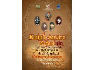 Kut'ül Amare Zaferi 100.yılında Uluslararası Sempozyumla Anılacak