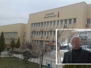 Karaman'daki istismar davasında 508 yıl 3 ay hapis cezası
