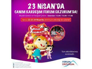 Forum Erzurum, ''Canım Kardeşim'' Ve ''Sihirli Kum ''Etkinlikleri İle 23 Nisan'ı Coşkuyla Kutlayacak