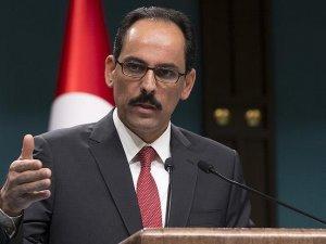 Cumhurbaşkanlığı Sözcüsü Kalın: Terörün temize çıkarılması yönündeki faaliyetleri kınıyoruz