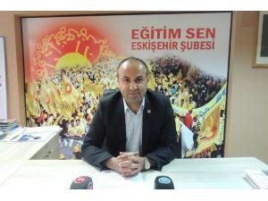 Eskişehir Eğitim Sen Şube Başkanı Serkan Demir:
