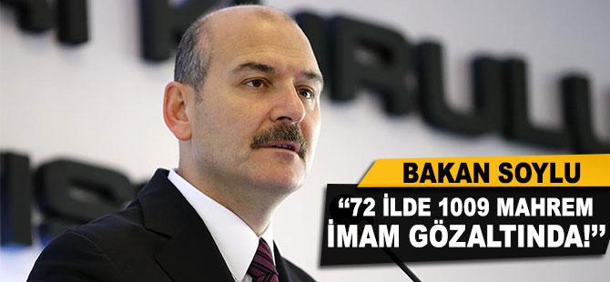 İçişleri Bakanı Soylu: 72 ilde 1009 mahrem imam gözaltına alındı