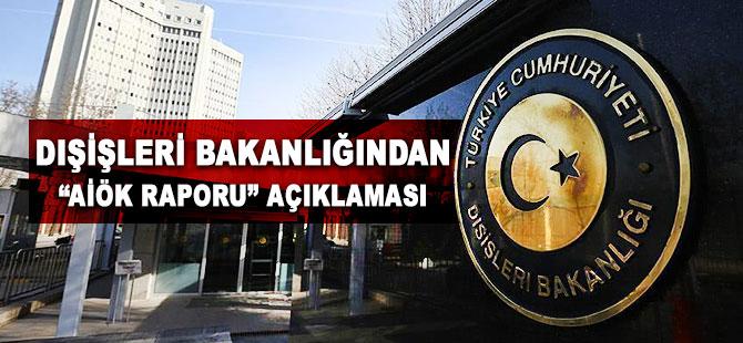 Dışişleri Bakanlığından 'AİÖK raporu' açıklaması