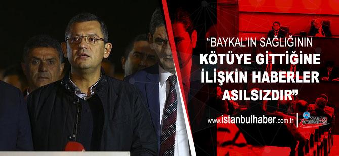 CHP Grup Başkanvekili Özel: Baykal'ın sağlığının kötüye gittiğine ilişkin haberler asılsızdır