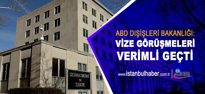 ABD Dışişleri Bakanlığı: Vize görüşmeleri verimli geçti