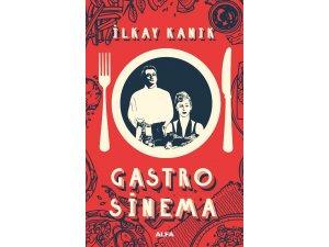İlkay Kanık'ın Gastro Sinema kitabı, raflarda