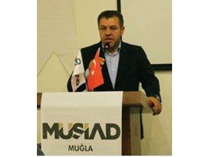 MÜSİAD Muğla Şube Başkanı Bayhan'dan ekonomi değerlendirmesi