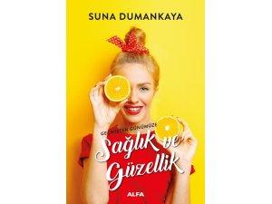 Suna Dumankaya'nın Sağlık ve Güzellik kitabı, raflarda