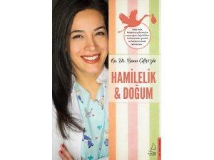 Op. Dr. Banu Çiftçi'nin Hamilelik & Doğum adlı kitabı, raflarda