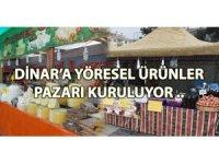 Dinar'a Yöresel Ürünler Pazarı kuruluyor