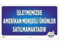Kırşehir Belediyesi işletmelerinde ABD mallarına boykot kararı alındı