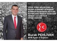 MHP İl Başkanı Pehlivan: Bu bayramı ulvi bir milat kabul edip küskünlükleri son verelim