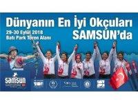 Dünyanın en iyi 32 okçusu 'Okçuluk Dünya Şampiyonası' için Samsun'a geliyor