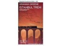 İngiliz yazar Graham Greene'den İstanbul Treni, raflarda