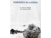 Doç. Dr. Murat Aydaş'ın 'Koranza ile Lagina' adlı kitabı yayımlandı