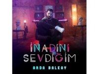 Arda Balkay yeni şarkısını yayınladı