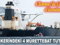 Cebelitarık'ta el konulan İran tankerindeki 4 mürettebat tutuklandı