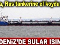 Karadeniz'de sular ısınıyor! Ukrayna, 'Nika Spirit' isimli Rus tankerine el koydu