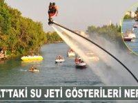 23. Manavgat Barış Suyu Festivali'nde su jeti gösterileri nefes kesti