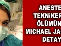 Anestezi teknikerinin ölümünde şok  'Michael Jackson' detayı!