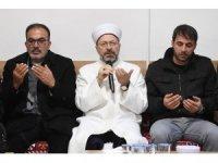 Diyanet İşleri Başkanı Erbaş'tan depremde yakınını kaybedenlere taziye ziyareti