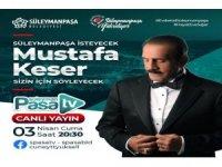 Mustafa Keser canlı yayında Süleymanpaşalılar için söyleyecek