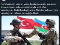 """MSB: """"Şehitlerimizin kanının yerde bırakılmayacağı inancıyla Ermenistan'ın kalleşçe saldırısında şehit olan Azerbaycan Türkü kardeşlerimize Allah'tan rahmet, tüm Azerbaycan halkına başsağlığı dileriz."""""""