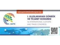 Uluslararası Gümrük ve Ticaret Kongresi düzenlenecek