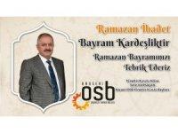 """OSB Başkanı Nursaçan, """"Mesafeler uzak, kalplerimiz yakın"""""""