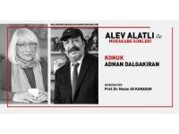 Alev Alatlı ile Murakabe Günleri'nin konuğu Adnan Dalgakıran oldu