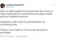 """Bakan Kasapoğlu: """"Derin ve köklü bağlarımız bulunan dost ülke Tunus'un meşru hükümetine ve parlamentosuna yapılan darbe girişimini şiddetle kınıyorum"""""""