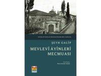 """""""Mevlevi Âyinleri Mecmuası"""", Zeytinburnu Belediyesi tarafından kitaplaştırıldı"""