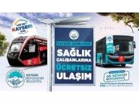 Kayseri'de sağlık çalışanları toplu taşımadan ücretsiz yararlanacak