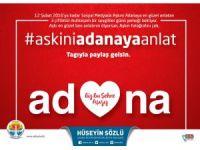 Aşkını Adana'ya anlat