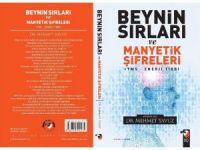 'Beynin Sırları ve Manyetik Şifreleri' kitabı çıktı
