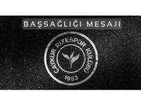 Çaykur Rizespor'dan Cavcav için taziye mesajı
