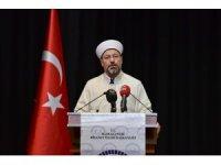 """Diyanet İşleri Başkanı Erbaş: """"Peygamberi inkar eden Tanrı anlayışının İslam'la ilgisi olamaz"""""""