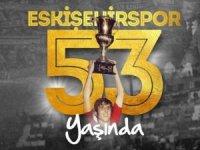 Eskişehirspor 53 yaşında